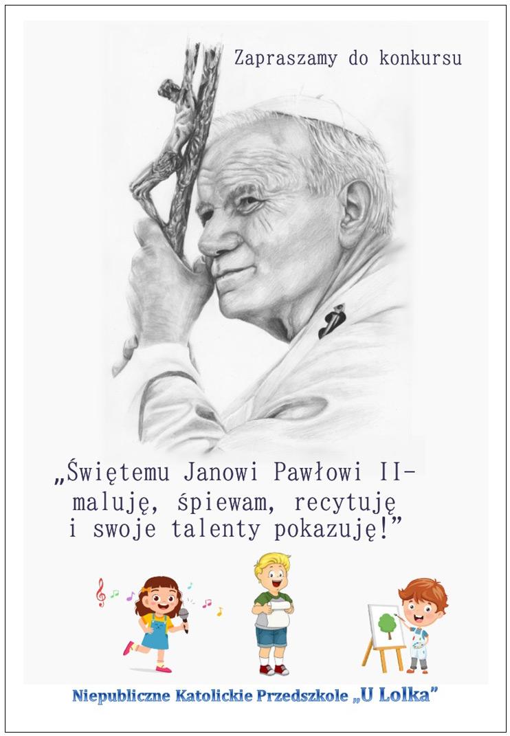 """Konkurs! """"Świętemu Janowi Pawłowi II – maluję, śpiewam, recytuję  i swoje talenty pokazuję!"""""""